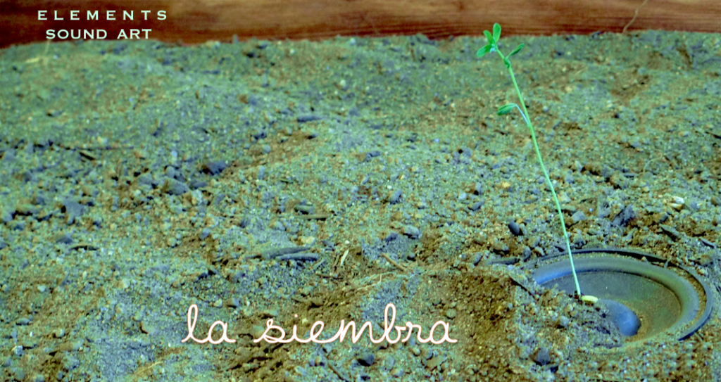 la siembra elements sound art mediaestruch estruch